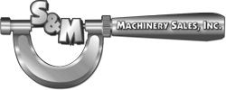 S&M Machinery Sales, Inc.